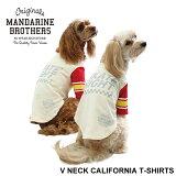 【予約商品】ドッグウェア犬の服犬服春夏チワワ、ダックス、トイプードル等MandarineBros.VNeckCaliforniaTshirts