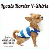 【予約販売】Tシャツ【ドッグウェア】【犬の服】【犬服】【春】【夏】【ボーダー】【タンクトップ】【チワワ、ダックス、トイプードル】MandarineBros.LocalBorderT-Shirts