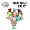 犬 おもちゃ 犬用 小型犬 人形 ペット おもちゃ ペットグッズ MANDARINE BROTHERS/Peggy Plump Dog Toy