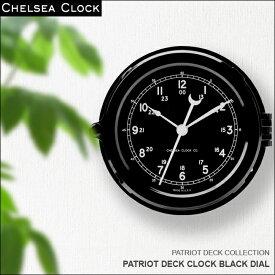 ◎時計 壁掛け時計 置き時計 ホーム リビング アメリカ CHELSEA CLOCK チェルシー・クロック PATRIOT DECK CLOCK BLACK DIAL デッキクロック ブラックダイアル