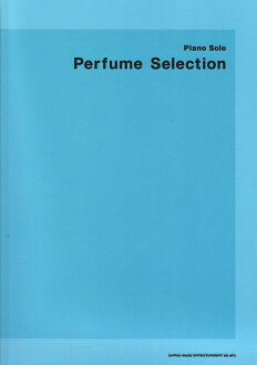 钢琴·独唱Perfume Selection shinkomyujikku