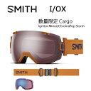 即日発送!2017 スミス SMITH OPTICS ゴーグル I/OX 数量限定 Cargo CargoIgnitor Mirror/ChromaPop St...