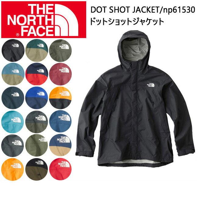 即日発送!【ノースフェイス/THE NORTH FACE】 メンズジャケット /ドットショットジャケット DOT SHOT JACKET np61530【NF-OUTER】 お買い得