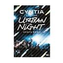 CYNTIA LIVE TOUR 2017 Urban Nigh LIVE DVD