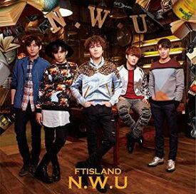 N.W.U 初回限定盤B CD+DVD FTISLAND CD 新品