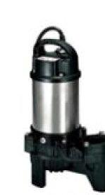 ツルミポンプ【50PU2.25】汚物用 水中ハイスピンポンプ ベンド仕様 三相200V じか入始動方式