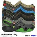 crocs【クロックス】swiftwater clog m / スイフトウォーター クロッグ メンズ ※※ アウトドア キャンプ フェス 釣り 街歩き