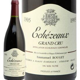 エシェゾー 1995 エマニュエ ルジェ Echezeaux Emmanuel Rouget 赤ワイン フランス ブルゴーニュ エマニエル