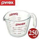 パイレックス PYREX 計量カップ メジャーカップ 250ml ( 強化ガラス 透明 ガラス 容器 ガラス容器 ) 【4500円以上送料無料】