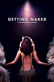 【中古】Getting Naked: Burlesque Story [DVD]