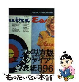 【中古】 Esquire covers 1933ー2006 アメリカ版『エスクァイア』全表紙896 / エスクァイア日本版編集部 / エ [単行本(ソフトカバー)]【メール便送料無料】