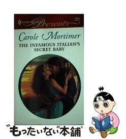 【中古】 The Infamous Italian's Secret Baby / Carole Mortimer / Harlequin [その他]【メール便送料無料】【あす楽対応】