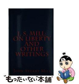 【中古】 J. S. Mill: 'on Liberty' and Other Writings / John Stuart Mill / Createspace Independent Pub [ペーパーバック]【メール便送料無料】【あす楽対応】