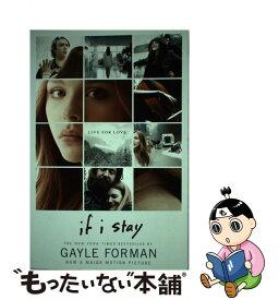 【中古】 IF I STAY:MOVIE TIE-IN(B) / Gayle Forman / Speak [ペーパーバック]【メール便送料無料】【あす楽対応】