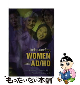 【中古】 Understanding Women with Ad/HD /ADVANTAGE BOOKS LLC/Kathleen G. Nadeau / Kathleen G. Nadeau, Patricia O. Quinn / Advantage Books [ペーパーバック]【メール便送料無料】【あす楽対応】