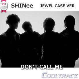 【ポスター終了】SHINee(シャイニー) - 正規7集『DON'T CALL ME (JEWEL CASE VER.)』COVER 4種中1種RANDOM/SHINEE VOL7/SHINee カムバ 【国内発送】