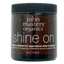 ジョンマスターオーガニック John Masters Organics シャインオン 113mL