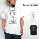 (ダニエルジョンストン) Daniel Johnston #Hi,How Are You プリントTシャツ ハイハウアーユー ホワイト ブラック…