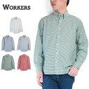 (ワーカーズ) WORKERS #Modified BD,2020(メンズ/ボタンダウンシャツ/モディファイドフィット/オックス/ホワイト/ブルー/ストライプ/グ…