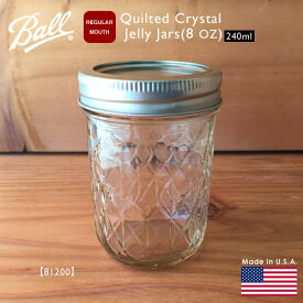 【Ball】 Quilted Crystal Jelly Jars 8 OZ 240ml 【81200】REGULAR MOUTH Made in U.S.A. ボール クリスタル ジェリージャー レギュラーマウス アメリカン