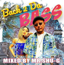 【8/14 発売!!】ミックスCD MIX CD 【 Back 2 Da BASS / DJ MR. SHU-G 】 90s ヒップホップ BASS MIAMI SOUTH RAP HIPHOP サウス アトランタベース ブーティーベース ローライダー LOWRIDER ADVISORY