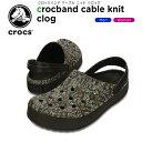 【38%OFF】クロックス(crocs) クロックバンド ケーブル ニット クロッグ(crocband cable knit clog) /メンズ/レディース/...