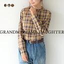 グランマママドーター GRANDMA MAMA DAUGHTER フリルカラー チェック シャツ ブラウス レディース 2020秋冬 トップス …