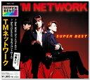 TMネットワーク スーパー・ベスト (CD)