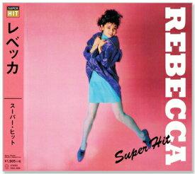 レベッカ REBECCA スーパー・ヒット (CD)
