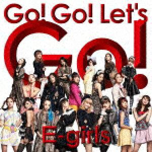 【ポイント10倍】E−girls/Go! Go! Let's Go![RZCD-86217]【発売日】2016/11/30【CD】