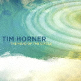 【ポイント10倍】ティム・ホーナー/ヘッド・オブ・ザ・サークル[YZSO-10074]【発売日】2017/3/29【CD】