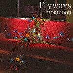 【ポイント10倍】moumoon/Flyways[AVCD-93836]【発売日】2018/3/14【CD】