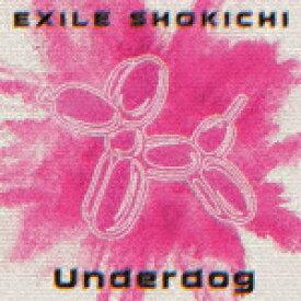 【ポイント10倍】EXILE SHOKICHI/Underdog[RZCD-86563]【発売日】2018/5/23【CD】