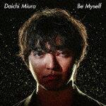 【ポイント10倍】三浦大知/Be Myself (MUSIC VIDEO盤)[AVCD-16894]【発売日】2018/8/22【CD】