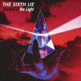 【ポイント10倍】THE SIXTH LIE/Shadow is the Light (通常盤)[GNCA-596]【発売日】2019/8/21【CD】