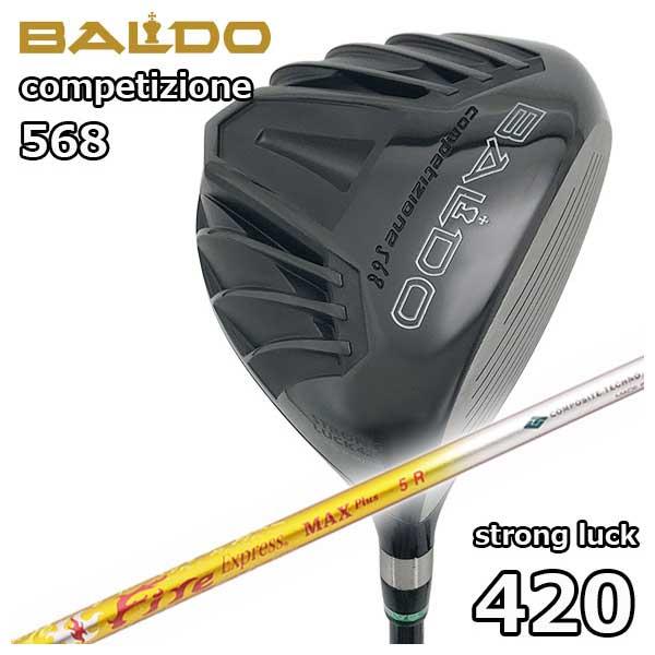 バルド(BALDO) COMPETIZIONE568ストロングラック 420ドライバー コンポジットテクノファイアーエクスプレスMAX PLUSシャフト