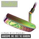 【米国発売開始1周年記念】SWAG GOLF スワッグゴルフハンサムワン オーバーザレインボー パター
