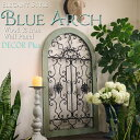 Blue Arch ブルーアーチ ウッド&アイアン ウォールパネル 壁掛け 壁飾り アンティーク 雑貨 アンティーク風 青 おしゃれ …