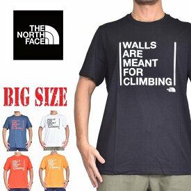 ノースフェイス 半袖 ロゴプリント Tシャツ WALLS ARE FOR CLIMBING EUライン 海外モデル 黒 白 青 赤 黄 大きいサイズ メンズ XL XXL [M便 1/1]