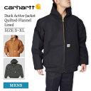 CARHARTTカーハート【J140】Men's Duck Active Jacket Quilted-Flannel Lined メンズ ダック アクティブ ジャケット キルトフランネルラインアウタ