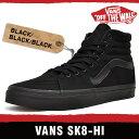 バンズ スニーカー メンズ レディース スケート ハイ ブラック/ブラック/ブラック VANS SK8-HI BLACK/BLACK/BLACK VN000TS9BJ4 TS9BJ4