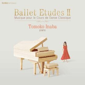 バレエ CD 稲葉智子 BALLET ETUDES 2 Musique pour le Cours de Danse Classique レッスン