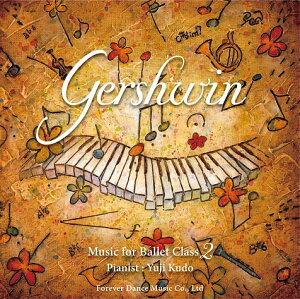 Gershwin Music for Ballet Class 2 工藤祐史 Yuji Kudo(CD)