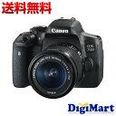 【送料無料】キャノン CANON EOS 750D (※Kiss X8i) EF-S18-55 IS STM レンズキット【新品・並行輸入品(逆輸入)・保証付き...