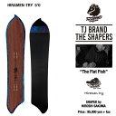 18年モデル TJ.BRAND HIRAMEN-TRY ヒラメトリー THE SHAPERS スノーボード パウダーボード