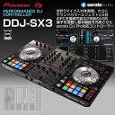 【2大特典プレゼント!】 Pioneer DJ DDJ-SX3  【Serato FlipとPitch'n Time DJライセンス付属】【今なら DJ City Japan 10日間無料…