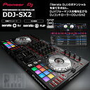 Pioneer DDJ-SX2 【代引き手数料/送料無料】【あす楽対応_東北】【あす楽対応_関東】【あす楽対応_甲信越】【あす楽対応_北陸】【あす…