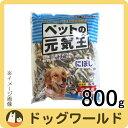 秋元水産 犬猫用おやつ ペットの元気王 にぼし 800g
