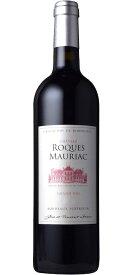 シャトー・ロック・モリアック [2014] AOCボルドー・スペリュール Chateau Roques Mauriac [2014] AOC Bordeaux Bordeaux Superieur 【赤 ワイン】【フランス】