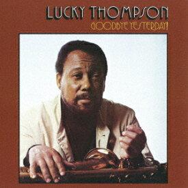 【新品】【CD】グッドバイ・イエスタデイ! ラッキー・トンプソン(ss、ts)